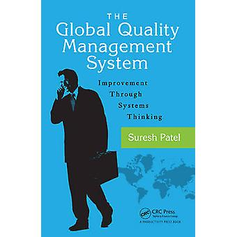 The Global Quality Management System - Improvement Through Systems Thi