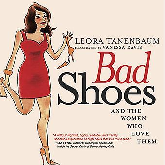 Bad Shoes - And the Women Who Love Them by Leora Tanenbaum - Vanessa D
