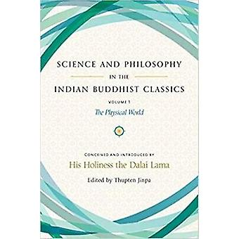 Science and Philosophy in the Indian Buddhist Classics - The Science o