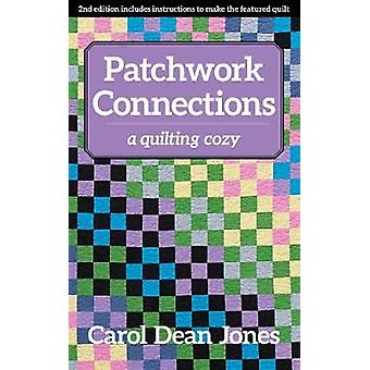 Patchwork Connections - A Quilting Cozy by Patchwork Connections - A Qu