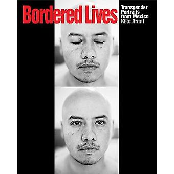 Bordered Lives - Transgender Portraits from Mexico by Kike Arnal - Sus