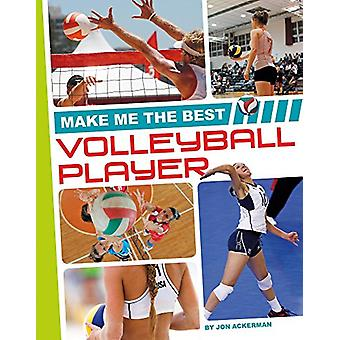 Make Me the Best Volleyball Player by Jon Ackerman - 9781680784923 Bo