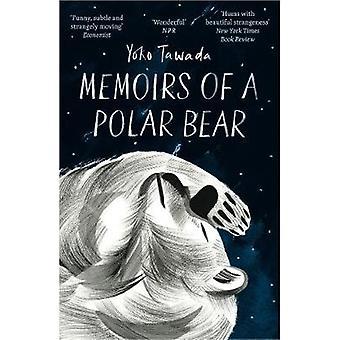 Memoirs of a Polar Bear by Yoko Tawada - 9781846276323 Book