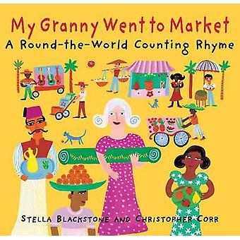 My Granny Went to Market by Stella Blackstone - Christopher Corr - 97