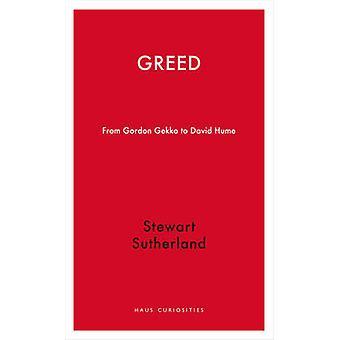 Greed - From Gordon Gekko to David Hume by Stewart Sutherland - 978190