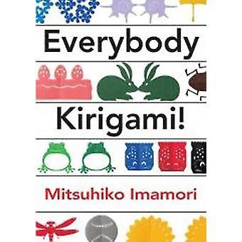 Everybody Kirigami! by Mitsuhiko Imamori - 9781939130174 Book
