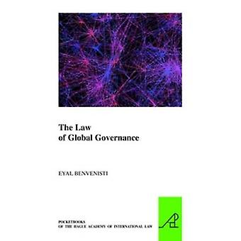 The Law of Global Governance by Eyal Benvenisti - 9789004279117 Book