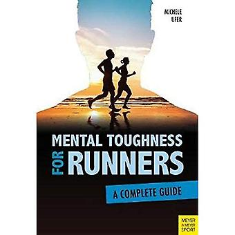 Mental Toughness for Runners: A Complete Guide