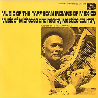 Music of the Tarascan Indians of Mexico: Music of - Music of the Tarascan Indians of Mexico: Music of [CD] USA import
