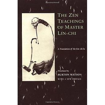 The Zen Teachings of Master Lin-Chi - A Translation of the Lin-chi Lu