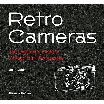 Retro Cameras - The Collector's Guide to Vintage Film Photography by J