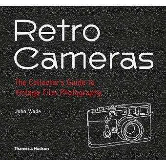 Retro-Kameras - die Collectors Guide to Vintage Filmfotografie von J