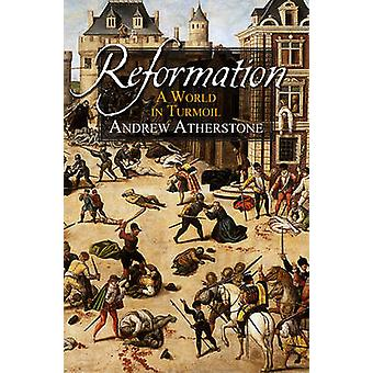 Reformation - A World in Turmoil by Andrew Atherstone - 9780745970158