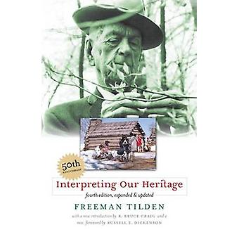 Interpreting Our Heritage (4th Revised edition) by Freeman Tilden - R