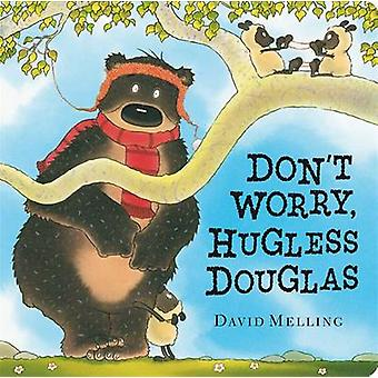 Don't Worry - Hugless Douglas by David Melling - 9781444913057 Book