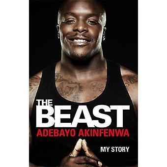 The Beast - My Story by Adebayo Akinfenwa - 9781472247940 Book