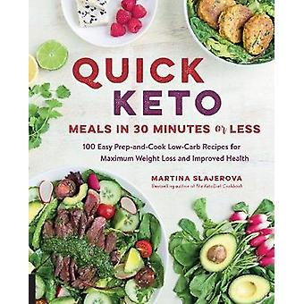 Quick Keto Meals in 30 Minutes or Less - 100 Easy Prep-and-Cook Low-Ca