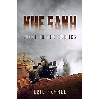 Khe Sanh - Siege in the Clouds by Eric Hammel - 9781612005904 Book