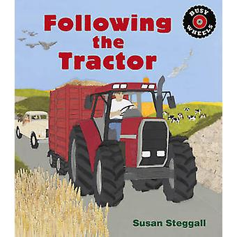 Following the Tractor by Susan Steggall - 9781847806574 Book
