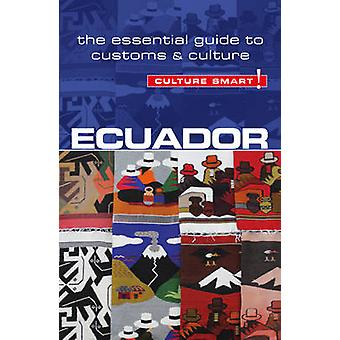 Ecuador - Culture Smart! - The Essential Guide to Customs & Culture by