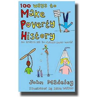 100 Ways to Make Poverty History - An Action Kit to Change Your World