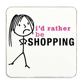 Ladies Rather Be Shopping Coaster