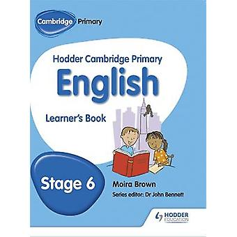Hodder Cambridge Primary English - Student Book Stage 6 - Stage 6 by Mo