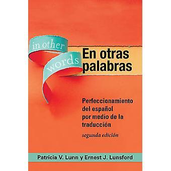 En Otras Palabras - Perfeccionamiento del Espanol por Medio de la Trad