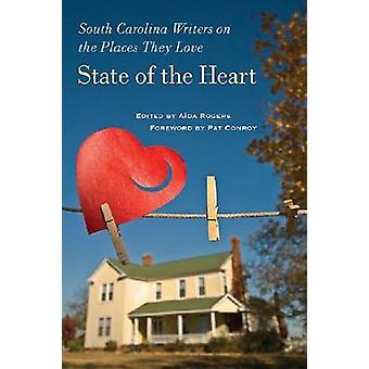 State of the Heart - South Carolina Writers on the Places They Love by