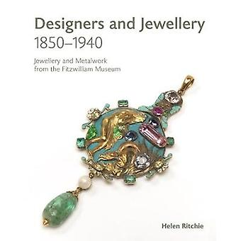 Designers and Jewellery 1850-1940 - Jewellery and Metalwork from the F