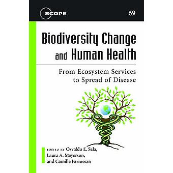 Biodiversity Change and Human Health - From Ecosystem Services to Spre