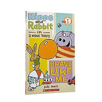 Scholastische Reader niveau 1: Hippo & konijn in Brave Like Me (3 meer verhalen) (scholastische Reader - niveau 1