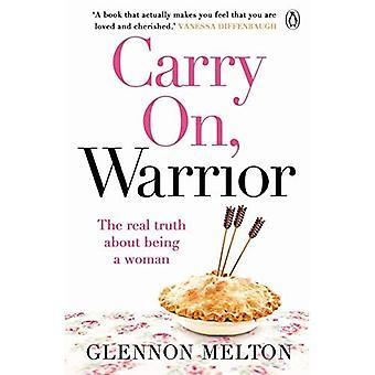 Carry On, guerriero: La verità di essere una donna