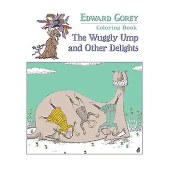 Edward Gorey Coloring Book: The Wuggly Ump and Other Delights