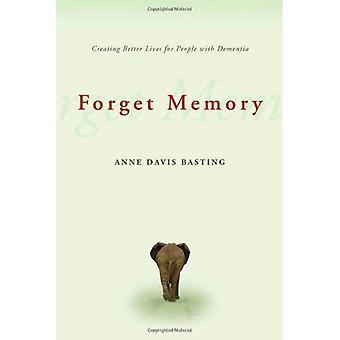 Esqueça a memória: Criando uma vida melhor para pessoas com demência
