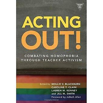 Agerar ut!: kampen mot homofobi genom lärare aktivism (utövaren förfrågan)