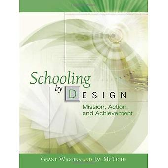 Schooling by Design: Mission, Action, and Achievement