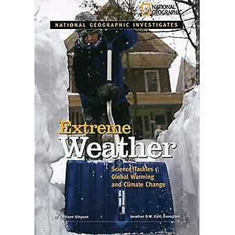 National Geographic Investigates: Extreme Weather: Science Tackles Global Warming and Climate Change (National...