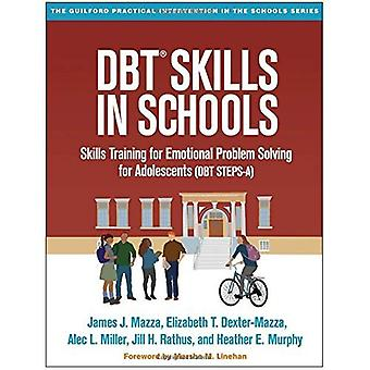 DBT-� Skills in Schools: Skills Training for Emotional Problem Solving for Adolescents (DBT STEPS-A) (The Guilford...
