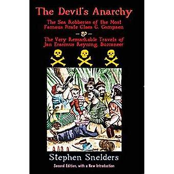The Devil's Anarchy (Second Edition) : The Sea Robberies of the Most Famous Pirate Claes G. Compaen & the Very...