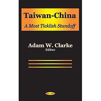 Taiwan-China : A Most Ticklish Standoff / Adam W. Clarke .