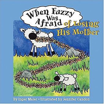 When Fuzzy Was Afraid of Losing His Mother (Fuzz the Little Sheep)