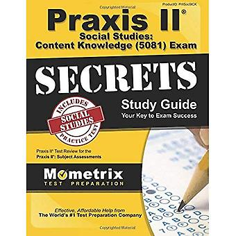 Praxis II Social Studies: Content Knowledge (0081) Exam Secrets Study Guide: Praxis II Test Review for the Praxis...