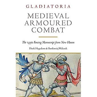 Medieval Armoured Combat: The 1450 Fencing Manuscript� from New Haven