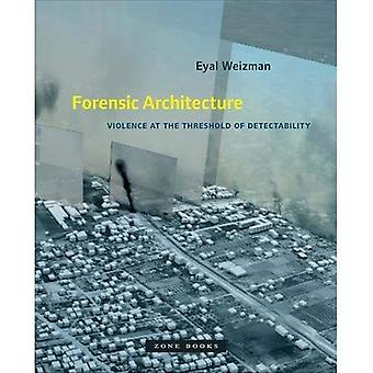 Forensic Architecture -�Violence at the Threshold of�Detectability