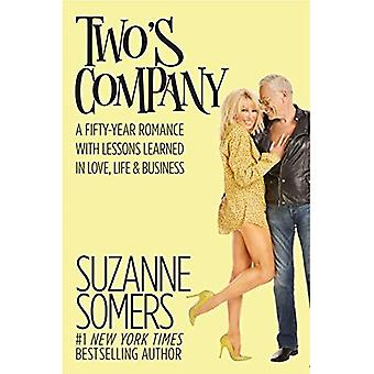 Two's Company: A Fifty-Year� Romance with Lessons Learned in Love, Life & Business