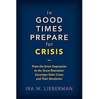 In Good Times Prepare for Crisis: Lessons from the Great Depression Through the Great Recession