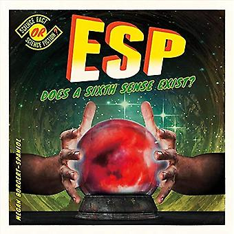 ESP: Does a Sixth Sense Exist? (Science Fact or Science Fiction?)