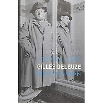 Gilles Deleuze (Critical Lives)