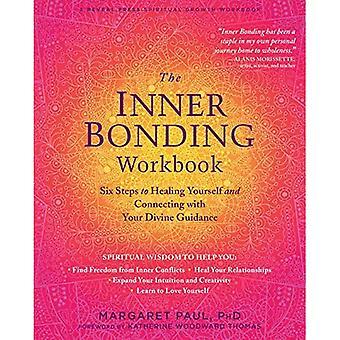 Inre limning arbetsboken: Sex steg för att läka dig själv och ansluta med din gudomliga vägledning